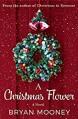 A Christmas Flower: A Novel - Bryan Mooney