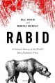 Rabid: A Cultural History of the World's Most Diabolical Virus - Monica Murphy, Bill Wasik
