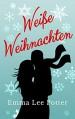 Weiße Weihnachten - Emma Lee-Potter