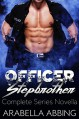 Officer Stepbrother (A Novella) Kindle Edition - Arabella Abbing