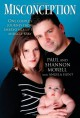Misconception: One Couple's Journey from Embryo Mix-Up to Miracle Baby - Paul Morell;Shannon Morell