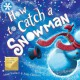How to catch a snowman - Adam Wallace