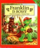 Franklin Is Bossy - Paulette Bourgeois, Brenda Clark
