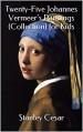 Twenty-Five Johannes Vermeer's Paintings (Collection) for Kids - Stanley Cesar
