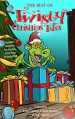 The Best of Twisty Christmas Tales: Edited by Peter Friend, Eileen Mueller & A.J.Ponder. Includes stories by Joy Cowley, David Hill, Dave Freer & Lyn McConchie - Joy Cowley, Dave Freer, Lyn McConchie, D.M. Potter, Lee Murray, Lorraine Orman, Eileen Mueller, Peter Friend, Eileen Mueller, A.J. Ponder, David Hill