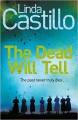 The Dead Will Tell (Kate Burkholder Series) - Linda Castillo