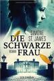 Die schwarze Frau: Roman - Simone St. James, Anne M. Fröhlich