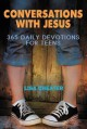 Conversations with Jesus: 365 Daily Devotions for Teens - Lisa Cheater