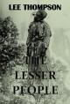 The Lesser People - Lee Thompson
