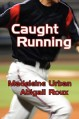 Caught Running - Abigail Roux;Madeleine Urban