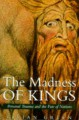 The Madness of Kings: Personal Trauma the Fate of the Nations (History) - Vivian Green
