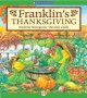 Franklin's Thanksgiving (Classic Franklin Stories) - Paulette Bourgeois, Brenda Clark