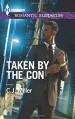 Taken by the Con (Harlequin Romantic Suspense) - C.J. Miller