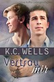 Vertrau mir (Unverhoffte Liebesgeschichten 2) - K.C. Wells, Meredith Russell, Betti Gefecht