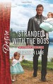 Stranded with the Boss (Billionaires and Babies) - Elizabeth Lane