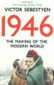 1946: The Making of the Modern World - Victor Sebestyen