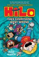 Hilo Book 5: Then Everything Went Wrong - Judd Winick