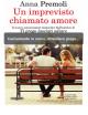 Un imprevisto chiamato amore - Anna Premoli