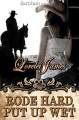Rode Hard, Put Up Wet (Rough Riders, #2) - Lorelei James