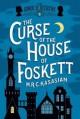 The Curse of the House of Foskett - M.R.C. Kasasian