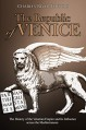 The Republic of Venice: The History of the Venetian Empire and Its Influence across the Mediterranean - Charles River Editors