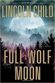 Full Wolf Moon: A Novel (Jeremy Logan Series) - Lincoln Child