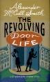 The Revolving Door of Life - Alexander McCall Smith