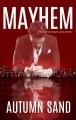 Mayhem (A Twisted Hearts Love Story, #2) - Autumn Sand