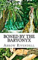 Boned By The Baryonyx (The Dino Love Bone Series Book 3) - Arrow Rivendell