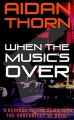 When the Music's Over - Aidan Thorn