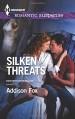 Silken Threats (Dangerous in Dallas) - Addison Fox