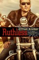 Ruthless: A True Brothers MC Novel - Gillian Archer