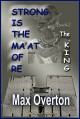Strong is the Ma'at of Re- The King - Max Overton