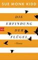 Die Erfindung der Flügel: Roman - Astrid Mania,Sue Monk Kidd