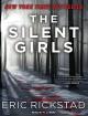The Silent Girls - Eric Rickstad, R.C. Bray