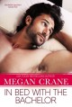 In Bed with the Bachelor - Megan Crane