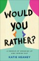 Would You Rather? - Katie Heaney