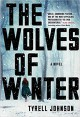 The Wolves of Winter - Tyrell Johnson