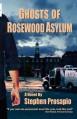 Ghosts of Rosewood Asylum - Stephen Prosapio