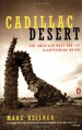 Cadillac Desert: The American West and Its Disappearing Water - Marc Reisner