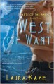 West of Want (Hearts of the Anemoi, Book Two) - Laura Kaye