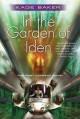 In the Garden of Iden - Kage Baker