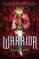 Warrior - Ellen Oh