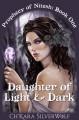 Daughter of Light & Dark - Ch'kara SilverWolf