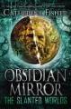 The Slanted Worlds (Obsidian Mirror) (Hardback) - Common - Catherine Fisher