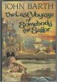 The Last Voyage of Somebody the Sailor - John Barth