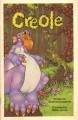 Creole (A Serendipity Book) - Stephen Cosgrove, Robin James