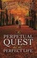 The Perpetual Quest for the Perfect Life - Michelle Pace;Tammy Coons