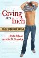 Giving an Inch (The Professor's Rule #1) - Heidi Belleau, Amelia C. Gormley