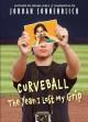 Curveball: The Year I Lost My Grip - Jordan Sonnenblick